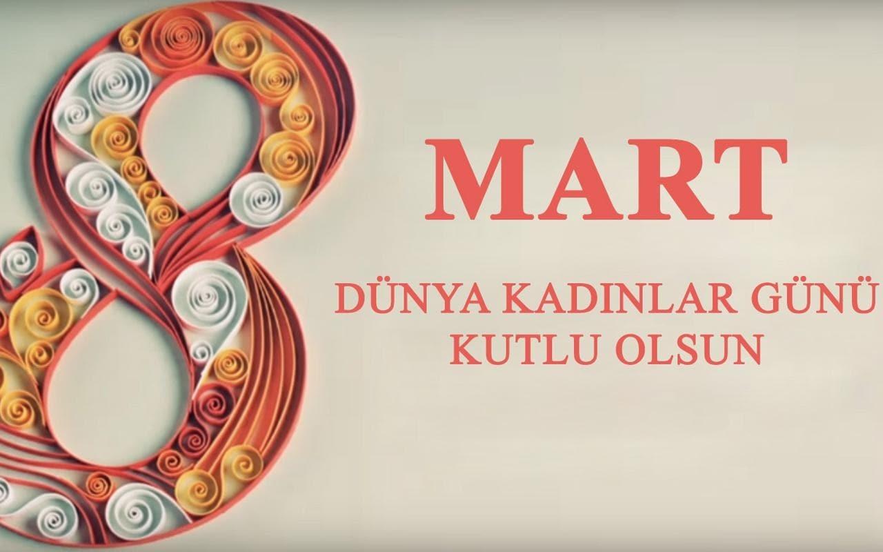 8 Mart Dünya Kadınlar Gününü kutluyoruz